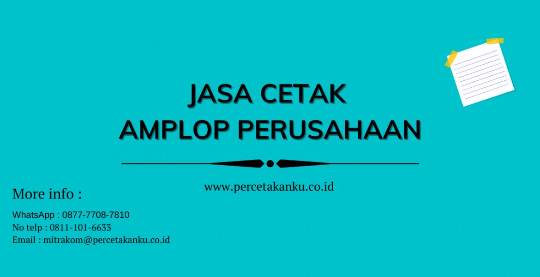 Jasa Cetak Amplop Perusahaan Jakarta
