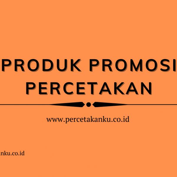 Produk Promosi Percetakan