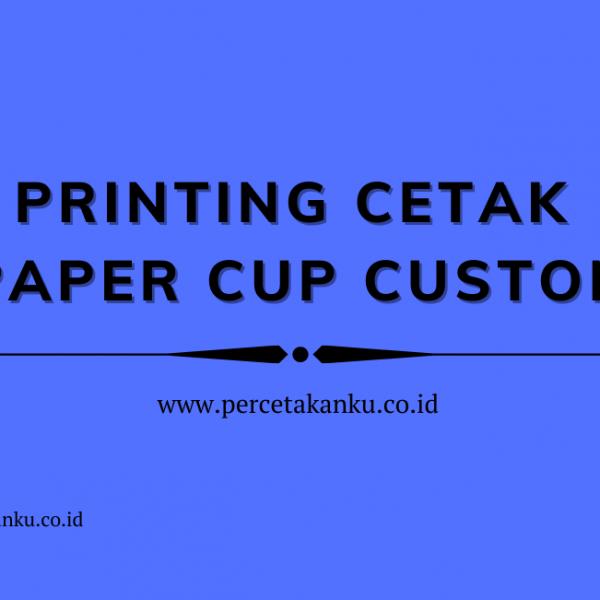 Printing Cetak Paper Cup Custom